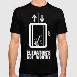 Elevator's Not Worthy T-shirt