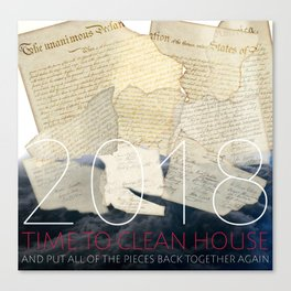 2018, Time to Clean House Canvas Print
