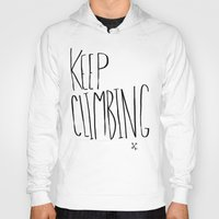 climbing Hoodies featuring Keep Climbing by Leah Flores