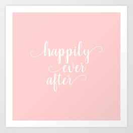 Happily Ever After - Blush and White Art Print