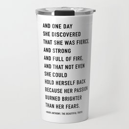 And one day she discovered that she was fierce Travel Mug