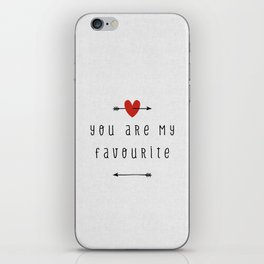 You Are My Favourite iPhone Skin