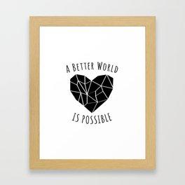 A Better World Is Possible  Framed Art Print