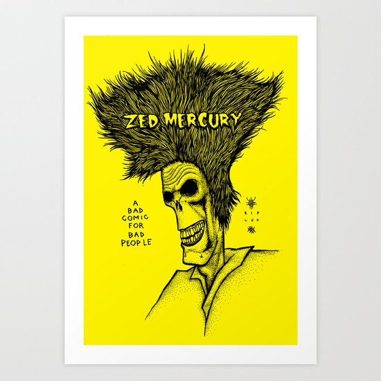 Zed Mercury Cramps tribute Art Print