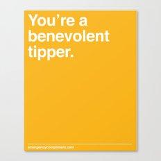 Benevolent Tipper Canvas Print
