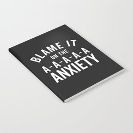 Blame It On Anxiety Funny Quote Notebook