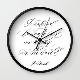 Make my own way in the world | Little Women Quote | Jo March Wall Clock