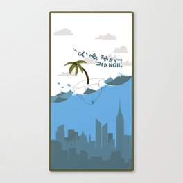The Climes They Are A Changin Canvas Print
