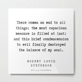 32     Robert Louis Stevenson Quotes   200113 Metal Print