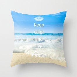 keep calm and live Aloha Throw Pillow
