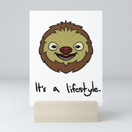 Cute Sloth It's A Lifestyle Funny Sloth Lovers Mini Art Print