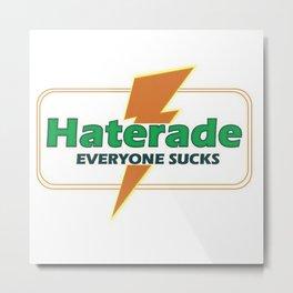 Haterade Metal Print