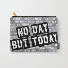 NO DAY BUT TODAY - Rent Lyrics Carry-All Pouch