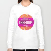 freedom Long Sleeve T-shirts featuring Freedom by Peter Gross
