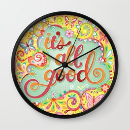 It's All Good - Colorful Hand-Lettered Mantra by Thaneeya McArdle Wall Clock
