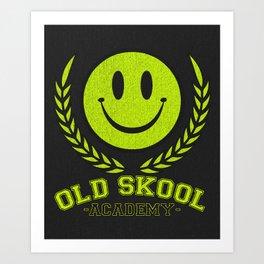 Old Skool Academy Rave Quote Art Print