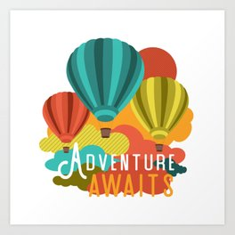Adventure Awaits Hot Air Balloons Art Print