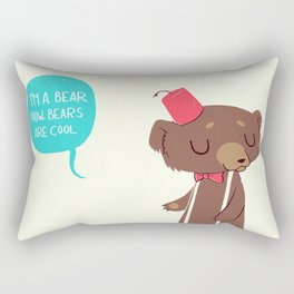 I am a bear now. Bears are cool. Rectangular Pillow