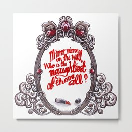Who is the naughtiest of them all? Metal Print