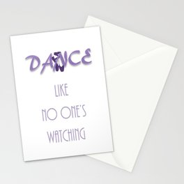 Dance like no one's watching Stationery Cards