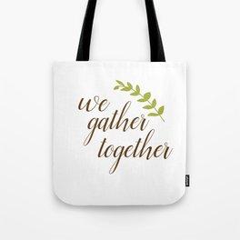 We Gather Together Tote Bag