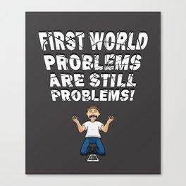 First World Problems - Phone Canvas Print