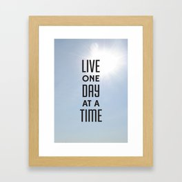 Live one day at a time Framed Art Print