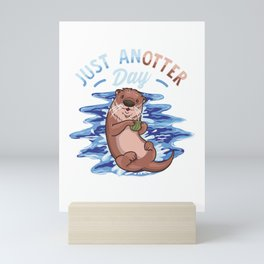 Just Anotter Day Funny Sea Otter Another Day Pun Mini Art Print