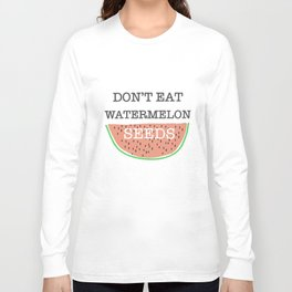 Don't Eat Watermelon Seeds Womens Mens Funny Pregnant Joke Pregnancy T-Shirts Long Sleeve T-shirt