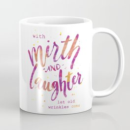 With Mirth and Laughter Coffee Mug