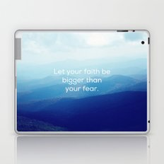 Let your faith be bigger than your fear. Laptop & iPad Skin