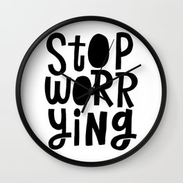 stop worrying x typography Wall Clock