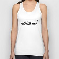write Tank Tops featuring Write On! by A Little Leafy