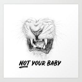 NOT Your Baby Art Print