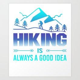 Hiking Is Always A Good Idea bp Art Print