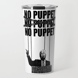 No Puppet - Protest Art Travel Mug