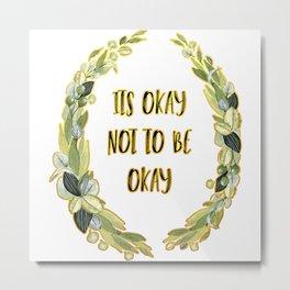 Its Okay not to be Okay Metal Print