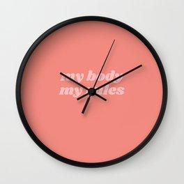 my body my rules Wall Clock