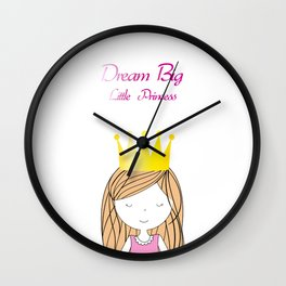 Dream Big Little Princess Wall Clock