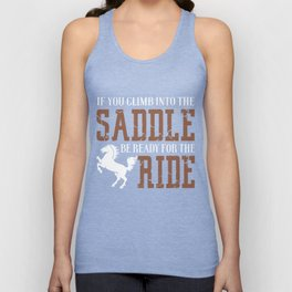 If You Climb Into The Saddle Unisex Tank Top