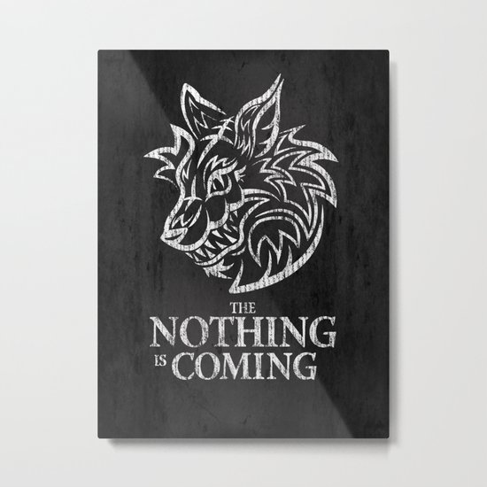 The Nothing is Coming  Metal Print