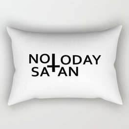 Not today Satan- Antichrist quote with occult symbol upside down cross Rectangular Pillow
