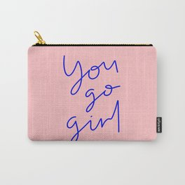 You Go Girl Carry-All Pouch
