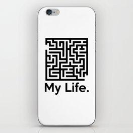 My Life. iPhone Skin