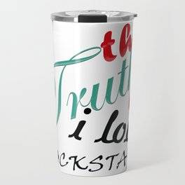 The Truth is... Travel Mug