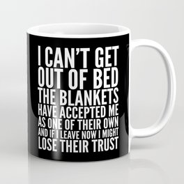THE BLANKETS HAVE ACCEPTED ME AS ONE OF THEIR OWN Coffee Mug