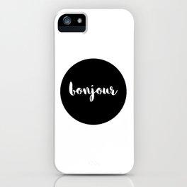 bonjour iPhone Case