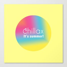 Chillax It's Summer Canvas Print