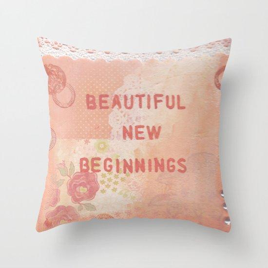 Beautiful new beginnings Throw Pillow