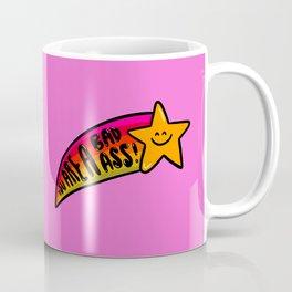You are a Bad Ass Coffee Mug